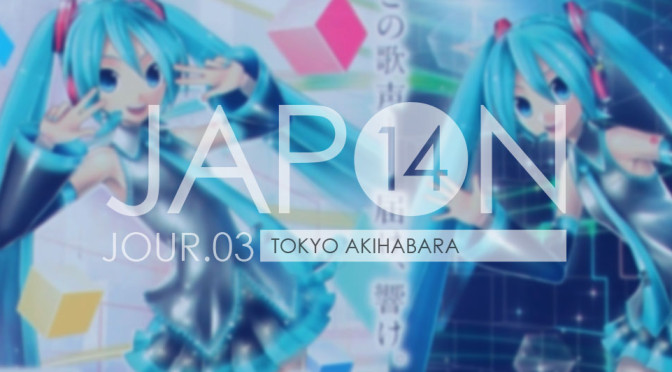 Japon 2014 / Jour 03 . Tokyo Akihabara - Header
