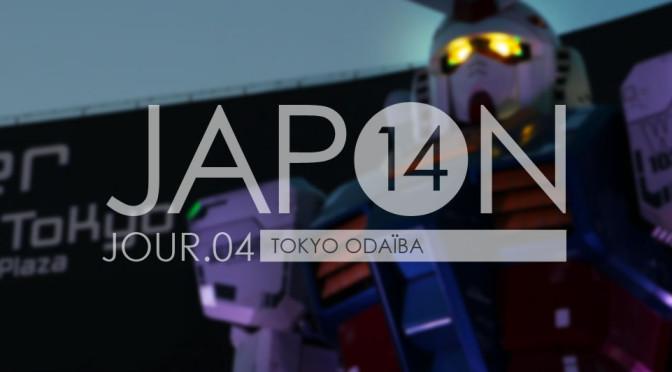 Japon 2014 / Jour 04 . Tokyo Odaïba - Header