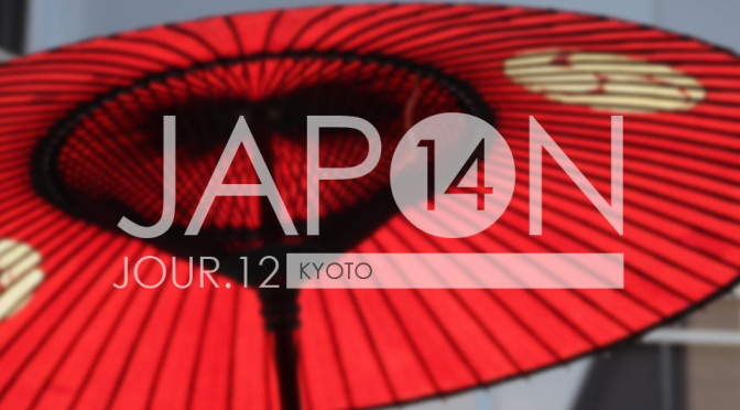 Japon 2014 / Jour 12 . Kyoto - Header