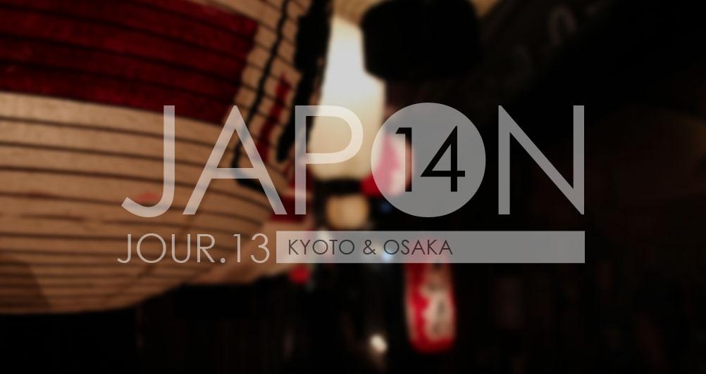 Japon 2014 / Jour 13 . Kyoto & Osaka - Header