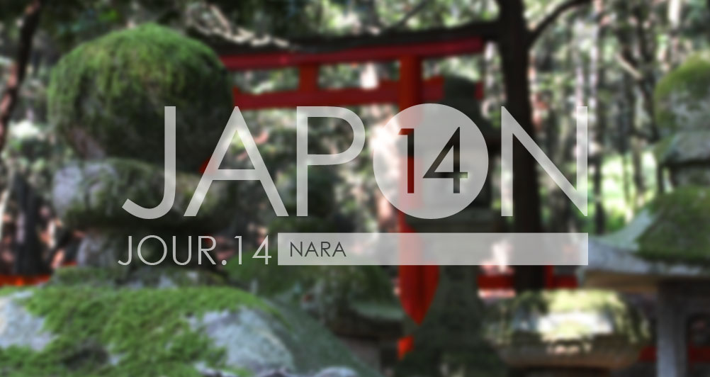 Japon 2014 / Jour 14 . Nara - Header