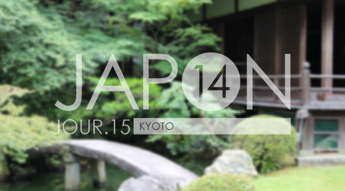 Japon 2014 / Jour 15 . Kyoto - Header