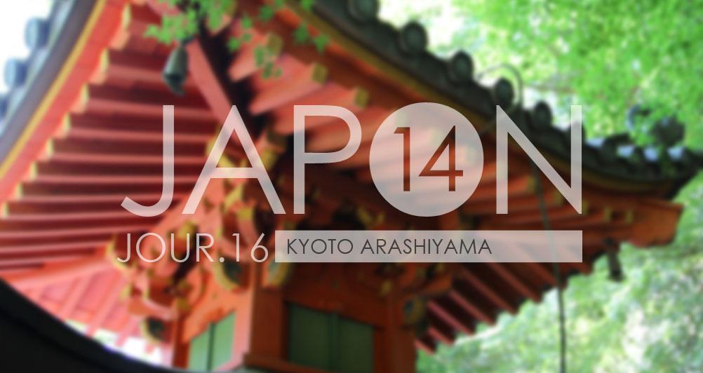Japon 2014 / Jour 16 . Kyoto Arashiyama - Header