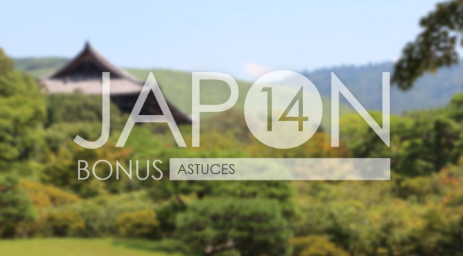 Japon 2014 / Bonus . Astuces - Header