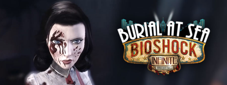 TFGA 24 - 04 - Bioshock Infinite Burial at Sea