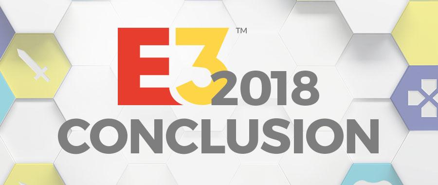 E3 2018 - Conclusion